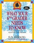 Core Knowledge Series #6: What Your Sixth Grader Needs to Know: Fundamentals of a Good Sixth-Grade Education Cover