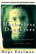 Letters from Motherless Daughters Words of Courage Grief & Healing