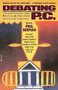 Debating P.C.: The Controversy Over Political Correctness On College Campuses by Paul Berman