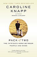 Pack of Two: The Intricate Bond between People and Dogs Cover