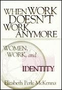 When Work Doesnt Work Anymore Women Work