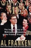 Why not me? :the inside story of the making and unmaking of the Franken presidency