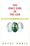 Only Girl In The Car A Memoir