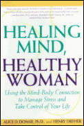 Healing Mind Healthy Woman Using the Mind Body Connection to Manage Stress & Take Control of Your Life