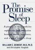 The Promise of Sleep: A Pioneer in Sleep Medicine Explores the Vital Connection Between Health, Happiness, and a Good Night's Sleep Cover