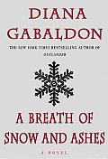 A Breath of Snow and Ashes: A Novel