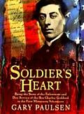 Soldier's Heart: Being the Story of the Enlistment and Due Service of the Boy Charley Goddard in the First Minnesota Volunteers Cover