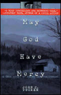 May God Have Mercy : a True Story of Crime and Punishment (97 Edition)
