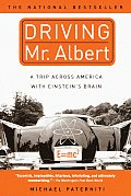Driving Mr Albert A Trip Across America with Einsteins Brain