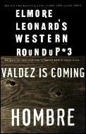 Elmore Leonards Western Roundup 3 Valdez Is Coming & Hombre