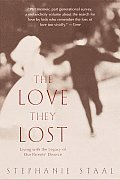 The Love They Lost: Living with the Legacy of Our Parents' Divorce Cover