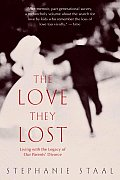Love They Lost : Living With the Legacy of Our Parents' Divorce (00 Edition)
