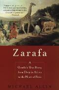Zarafa A Giraffes True Story from Deep in Africa to the Heart of Paris