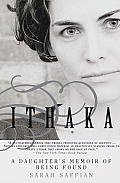 Ithaka: A Daughter's Memoir of Being Found Cover
