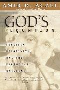 Gods Equation Einstein Relativity & the Expanding Universe