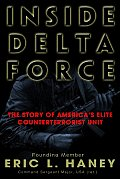 Inside Delta Force The Story of Americas Elite Counterterrorist Unit