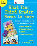 What Your Third Grader Needs to Know Revised Edition Fundamentals of a Good Third Grade Education
