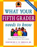 What Your Fifth Grader Needs to Know, Revised Edition: Fundamentals of a Good Fifth-Grade Education (Core Knowledge)