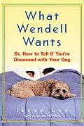 What Wendell Wants Or How To Tell If You
