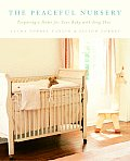The Peaceful Nursery: Preparing a Home for Your Baby with Feng Shui