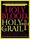 Holy Blood Holy Grail The Secret History of Jesus the Shocking Legacy of the Grail