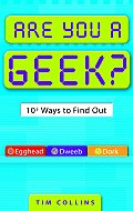 Are You A Geek 1000 Ways To Find Out