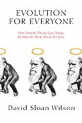 Evolution for Everyone: How Darwin's Theory Can Change the Way We Think about Our Lives Cover
