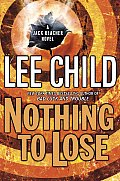Nothing to Lose: A Jack Reacher Novel (Jack Reacher Novels #12) Cover