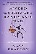 The Weed That Strings the Hangman's Bag (A Flavia de Luce Mystery)
