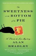 The Sweetness at the Bottom of the Pie: A Flavia de Luce Mystery Cover