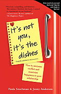 Its Not You Its the Dishes originally published as Spousonomics How to Minimize Conflict & Maximize Happiness in Your Relationship