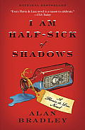 I Am Half-Sick of Shadows: A Flavia de Luce Novel Cover