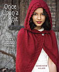 Once Upon a Knit 28 Grimm & Glamorous Fairytale Projects
