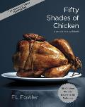 Fifty Shades of Chicken: A Parody in a Cookbook Cover