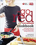 The Go Red for Women Cookbook: Cook Your Way to a Heart-Healthy Weight and Good Nutrition