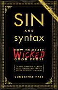 Sin & Syntax How to Craft Wicked Good Prose