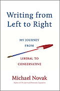 Writing from Left to Right My Journey from Liberal to Conservative