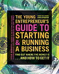Young Entrepreneurs Guide to Starting & Running a Business Find out Where the Money Isand How to Get It