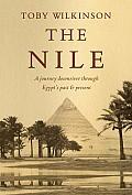 Nile A Journey Downriver Through Egypts Past & Present