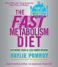 The Fast Metabolism Diet: Eat More Food & Lose More Weight