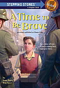 A Time to Be Brave (Stepping Stones: A Chapter Book: History)