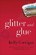 Glitter & Glue A Memoir