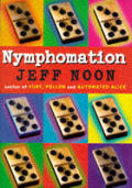 Nymphomation Uk Ed by Jeff Noon