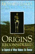 Origins Reconsidered In Search Of What