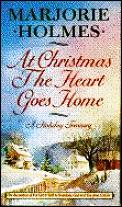 At Christmas the Heart Goes Home: A Holiday Treasury