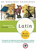 Latin Made Simple a Complete Introductory Course With Practice Readings &amp; Exercises Plus a Handy Latin English Vocabulary 