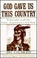 God gave us this country :Tekamthi and the first American civil war Cover