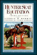 Hunter Seat Equitation 3rd Edition
