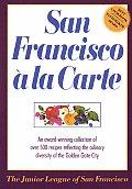 San Francisco A La Carte A Cookbook
