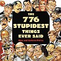 The 776 Stupidest Things Ever Said Cover